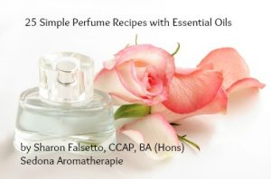 25 Simple Perfume Recipes with Essential Oils by Sharon Falsetto