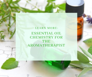essential oil chemistry for the aromatherapist